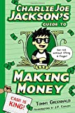 Charlie Joe Jacksons Guide to Making Money