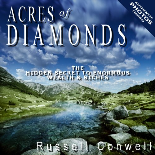 Russell H. Conwell - Acres of Diamonds (Illustrated)