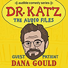 Ep. 5: Dana Gould Radio/TV Program by Jonathan Katz, Dana Gould, H. Jon Benjamin, Laura Silverman Narrated by Jonathan Katz, Dana Gould, H. Jon Benjamin, Laura Silverman