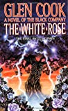 The White Rose: A Novel of the Black Company