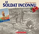 Le Soldat Inconnu (French Edition) (0439935598) by Granfield, Linda