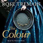 The Colour | Rose Tremain