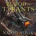 Blood of Tyrants: Temeraire, Book 8 | Naomi Novik