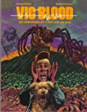 Vic and Blood: The Chronicles of a Boy and His Dog (0312034717) by Harlan Ellison