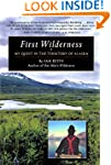 First Wilderness: My Quest in the Ter...