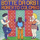 Botte Da Orbi by Roberto Colombo (1999-05-04)