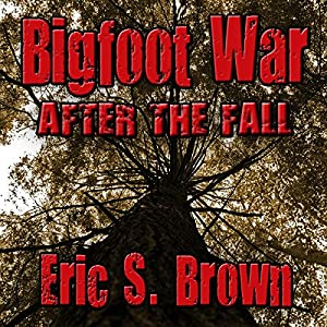 Bigfoot War: After the Fall Audiobook