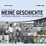 Meine Geschichte: Zeitzeugen erzählen - 100 Jahre Deutschland | Inge Kurtz,Jürgen Geers