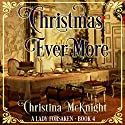 Christmas Ever More: A Lady Forsaken, Book 4 Audiobook by Christina McKnight Narrated by Rachael Beresford