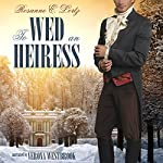 To Wed an Heiress | Rosanne E. Lortz