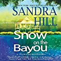 Snow on the Bayou: Tante Lulu Adventure, Book 1 (       UNABRIDGED) by Sandra Hill Narrated by J. F. Harding