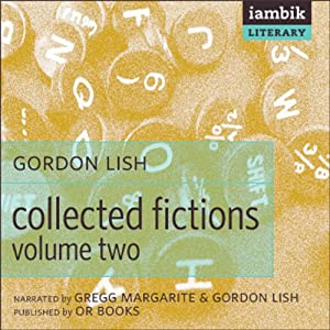 Collected Fictions, Volume 2 | [Gordon Lish]
