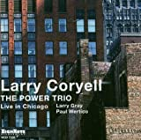 Power Trio: Live in Chicago by CORYELL,LARRY (2003)