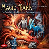 Ein Drache mit schlechtem Gewissen (Magic Park 2) | Kari Sutherland, Tui T. Sutherland