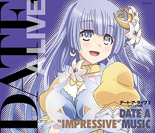 """デート・ア・ライブII DATE A """"IMPRESSIVE"""