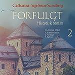 Forfulgt (Braendemaerket-trilogien 2) | Catharina Ingelman Sundberg