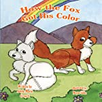 How the Fox Got His Color | Adele Marie Crouch