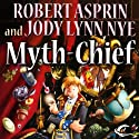 Myth-Chief: Myth Adventures, Book 17 Audiobook by Robert Asprin, Jody Lynn Nye Narrated by Noah Michael Levine