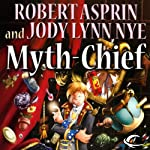 Myth-Chief: Myth Adventures, Book 17 (       UNABRIDGED) by Robert Asprin, Jody Lynn Nye Narrated by Noah Michael Levine