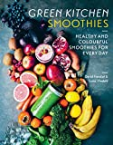 Green Kitchen Smoothies: Over 50 Ways to Build Modern Smoothie
