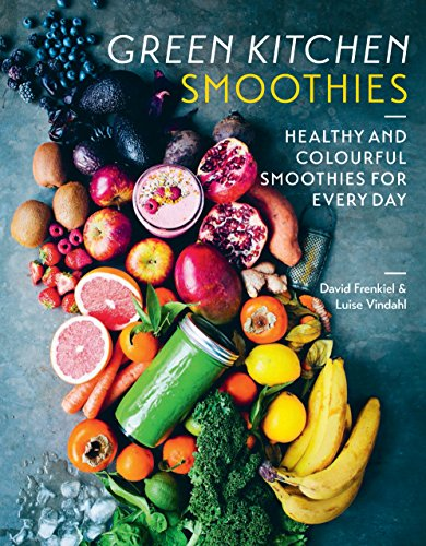 Download Green Kitchen Smoothies: Healthy and Colorful Smoothies for Every Day