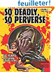 So Deadly, So Perverse: 50 Years of I...