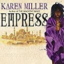 Empress: Godspeaker, Book 1 Audiobook by Karen Miller Narrated by Josephine Bailey