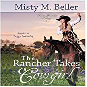 The Rancher Takes a Cowgirl: Texas Rancher Trilogy, Book 3 | Misty M. Beller
