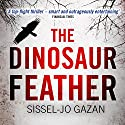 The Dinosaur Feather: Søren Marhauge, Book 1 Audiobook by Sissel-Jo Gazan, Charlotte Barslund (translator) Narrated by Kristin Milward