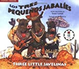 The Three Little Javelinas/Los Tres Pequenos Jabalies: Bilingual