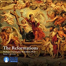 The Reformations Lecture by Prof. Christopher M. Bellitto PhD Narrated by Prof. Christopher M. Bellitto PhD