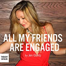 All My Friends Are Engaged Audiobook by Jen Glantz Narrated by Dina Pearlman