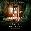 Every Heart a Doorway Audiobook by Seanan McGuire Narrated by To Be Announced