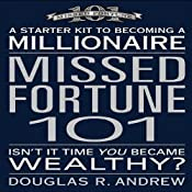 Missed Fortune 101: A Starter Kit to Becoming a Millionaire | [Douglas R. Andrew]