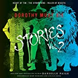 Dorothy Must Die Stories, Volume 2: Heart of Tin, The Straw King, Ruler of Beasts