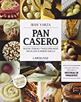 Pan casero / Homemade Bread: Recetas, técnicas y trucos para hacer pan en casa de manera sencilla / Recipes, Techniques and Tricks to Make Bread at Home Easily