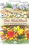 Das Mulchbuch. Praxis der Bodenbedeckung im Garten