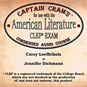 Captain Cram's Condensed Audio Course for Use with the American Literature CLEP Exam | [Corey Loeffelholz, Jennifer Dickmann]