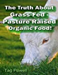 The Truth About Grass-Fed, Pasture Ra...