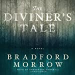 The Diviners Tale: A Novel | Bradford Morrow