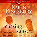 Chasing Sunsets: A Novel Audiobook by Karen Kingsbury Narrated by January LaVoy, Kirby Heyborne