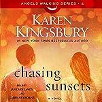 Chasing Sunsets: A Novel | Karen Kingsbury