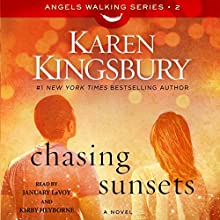 Chasing Sunsets: A Novel (       UNABRIDGED) by Karen Kingsbury Narrated by January LaVoy, Kirby Heyborne