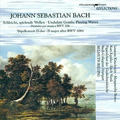 Bach, J.S.: Schleicht, Spielende Wellen, Und Murmelt Gelinde / Triple Concerto, Bwv 1064