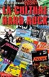 La culture Hard-Rock : Histoire, prat...