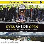 Eyes Wide Open: Going Behind the Environmental Headlines   Paul Fleischman