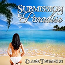 Submission in Paradise Audiobook by Claire Thompson Narrated by Anne-Marie Amberson