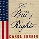 The Bill of Rights: The Fight to Secure America's Liberties Audiobook by Carol Berkin Narrated by Pam Ward