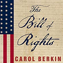 The Bill of Rights: The Fight to Secure America's Liberties (       UNABRIDGED) by Carol Berkin Narrated by Pam Ward