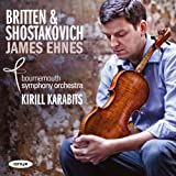 Britten: Violin Concerto; Shostakovich: Violin Concerto No.1